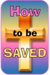 How Can You Be Saved?